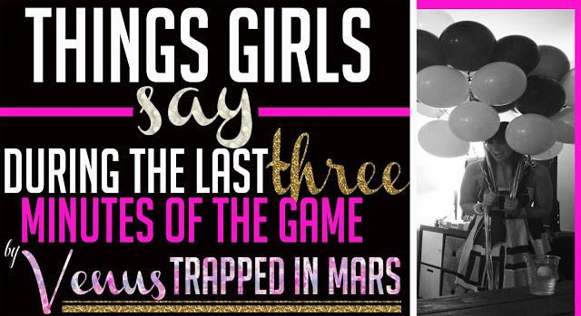 Things Girls Say…