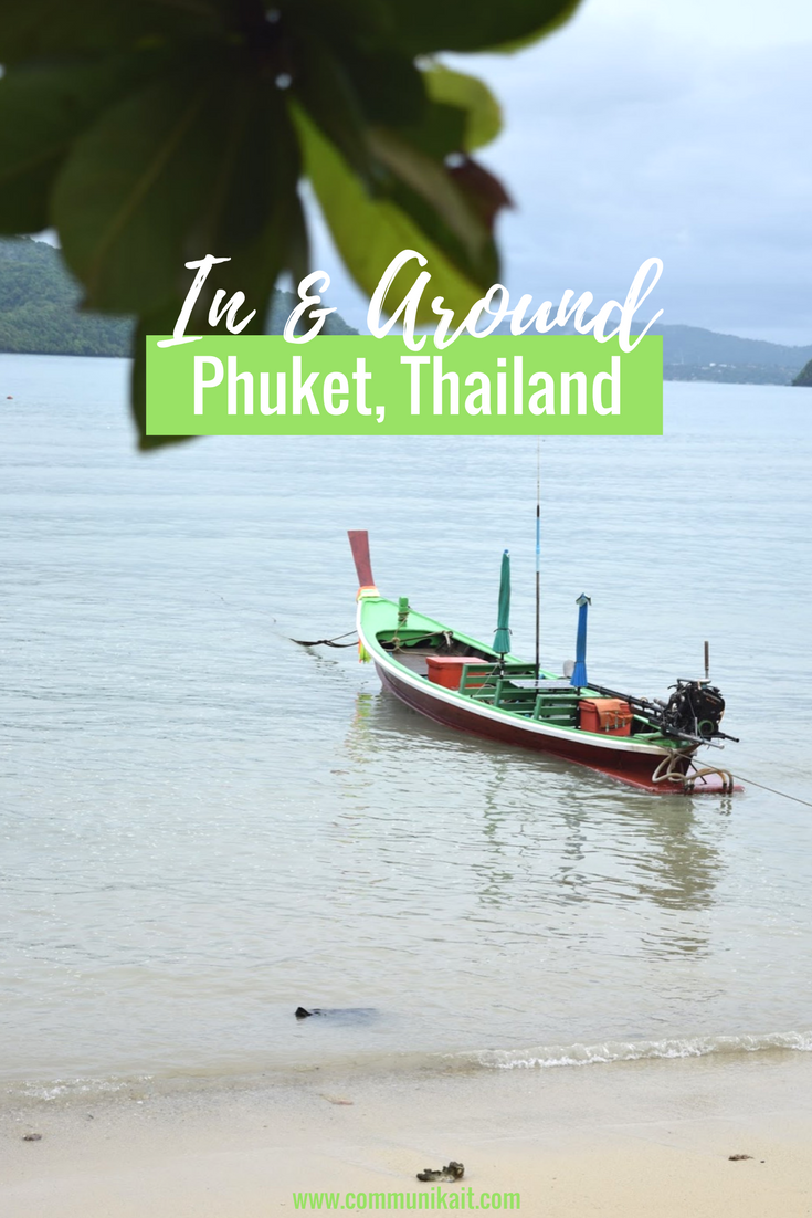 Traveling In & Around Phuket, Thailand