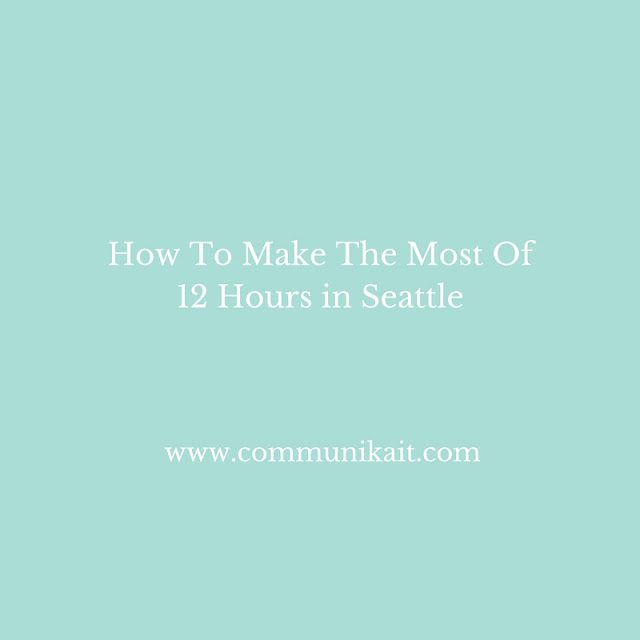 Exploring Seattle In One Day
