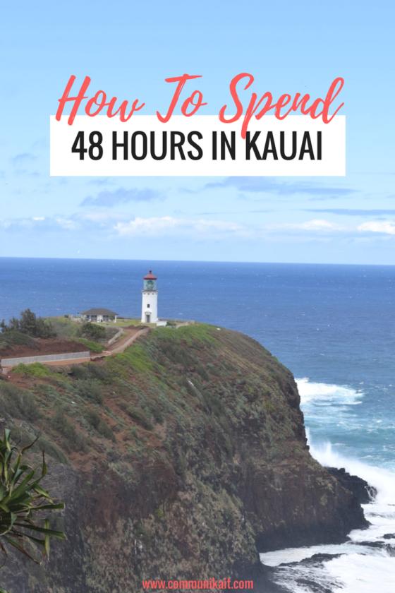 HOW TO SPEND 48 HOURS IN KAUAI