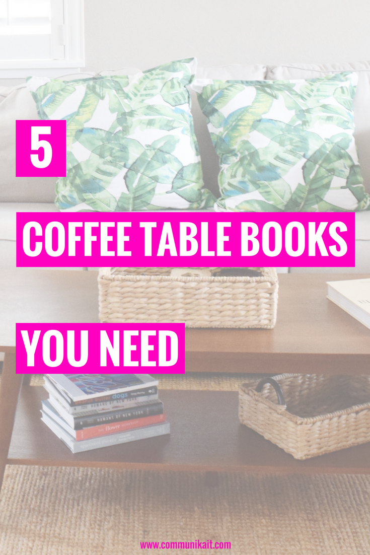 5 coffee table books you need communikait for Best coffee table books 2016