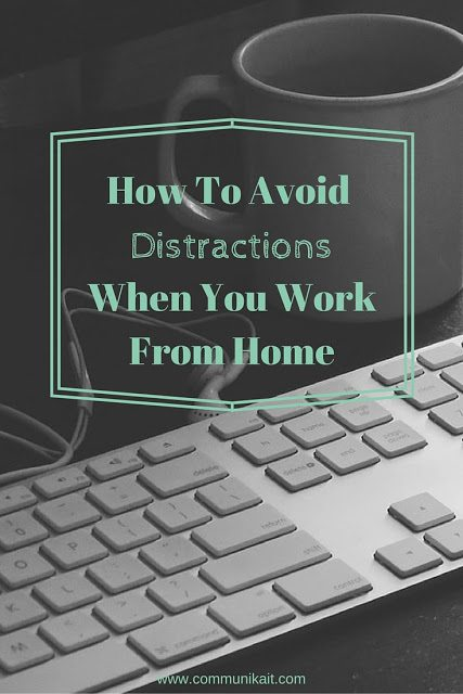 How To Avoid Distractions When You Work From Home