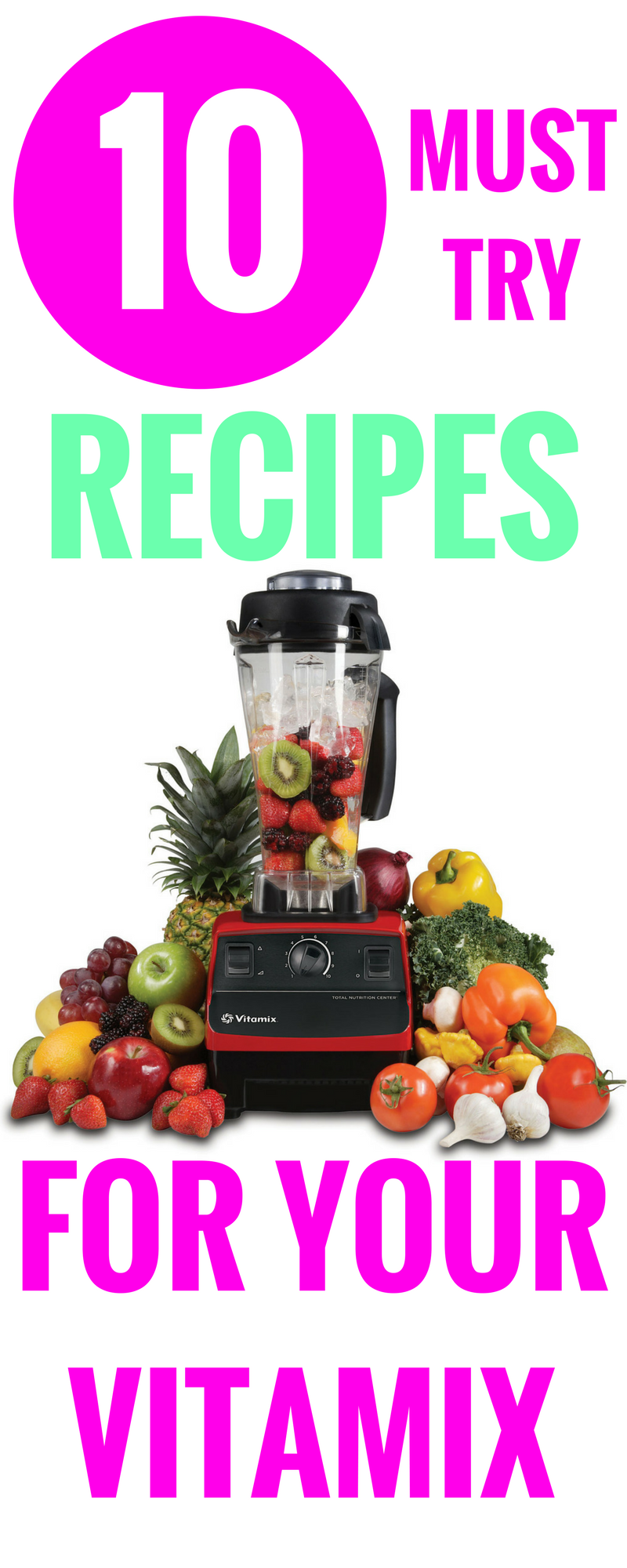 10 Must Try Recipes For Your Vitamix - Vitamix Recipes - Recipe Ideas - Blender Recipes - Communikait by Kait Hanson