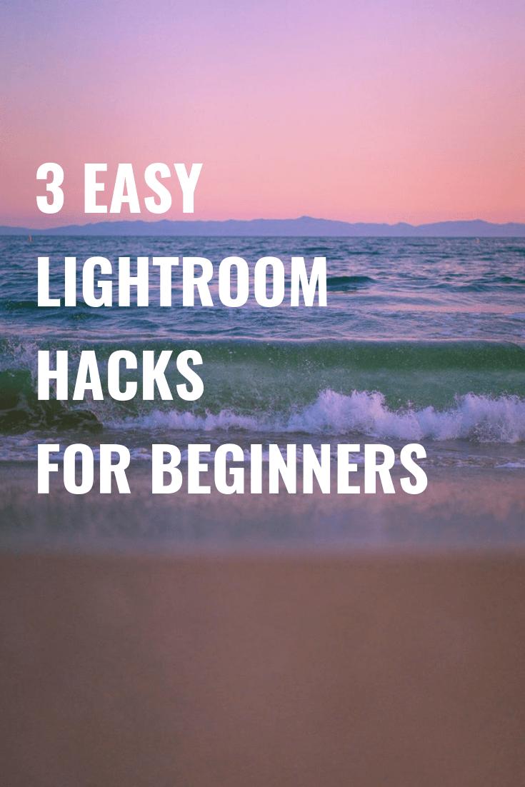 3 Lightroom Hacks Every Amateur Photographer Should Know - Lightroom Hacks.- Tips For Lightroom - How To Teach Yourself Lightroom - Lightroom for beginners - Adobe Lightroom - Adobe Lightroom Tips - Lightroom Photoshop - Photo editing tips for beginners - photo editing tips - #photography #lightroom