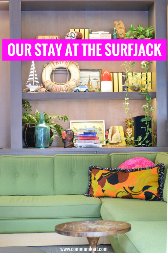 Everything You Need To Know About Staying At The Surfjack - Honolulu Boutique Hotel - Communikait by Kait Hanson