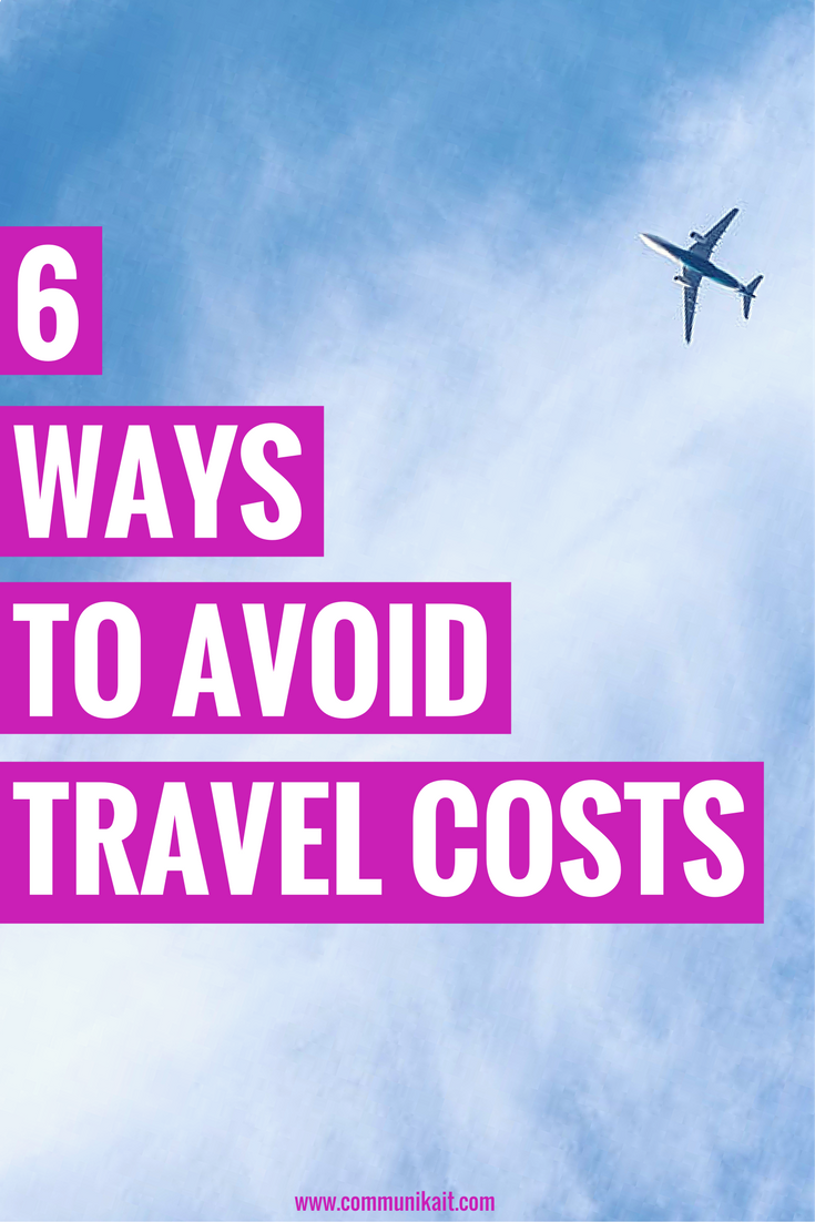 6 Ways To Avoid Travel Costs