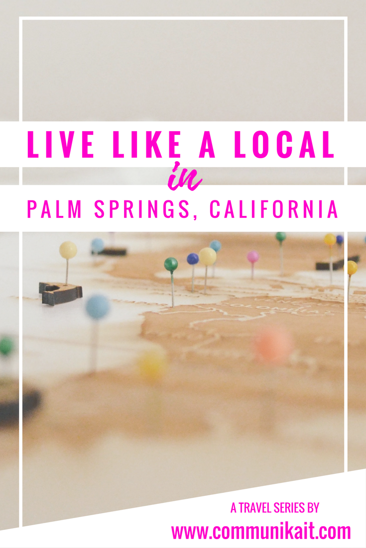 Live Like A Local: Palm Springs, California