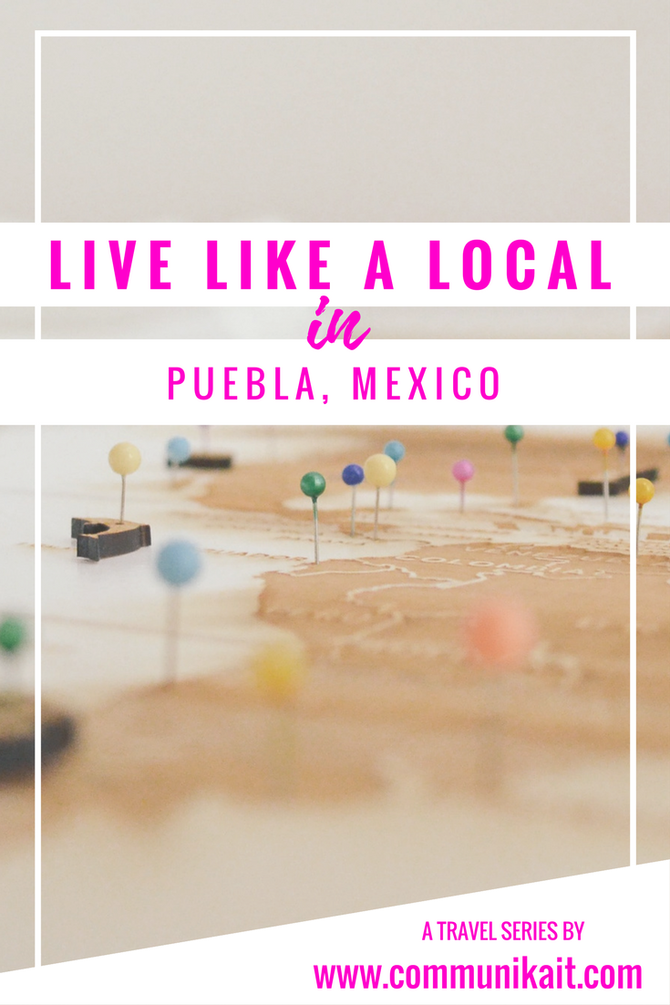Live Like A Local: Puebla, Mexico