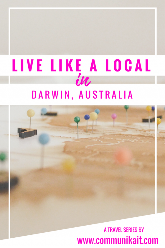 Live Like A Local: Darwin, Australia - Communikait