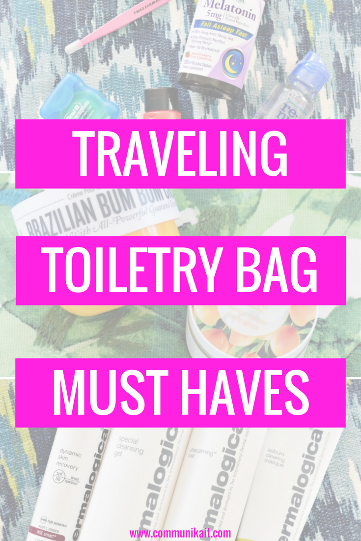 Traveling Toiletry Bag Must Haves - What I keep in my toiletry bag for all my travels! - Travel Bag - Skincare - Beauty - Communikait