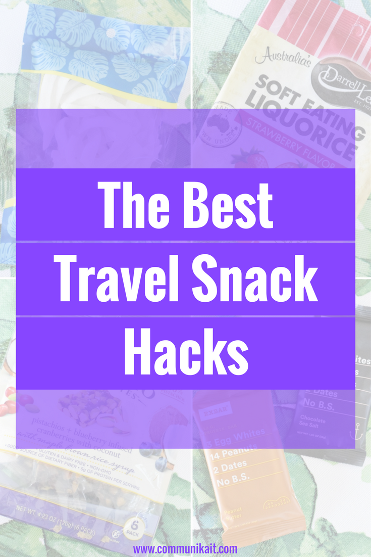The Best Travel Snack Hacks - My Go-To Travel Snacks - What I pack in my carry on that prevents me from airport food binges! - Travel Hacks - Travel Food - Communikait