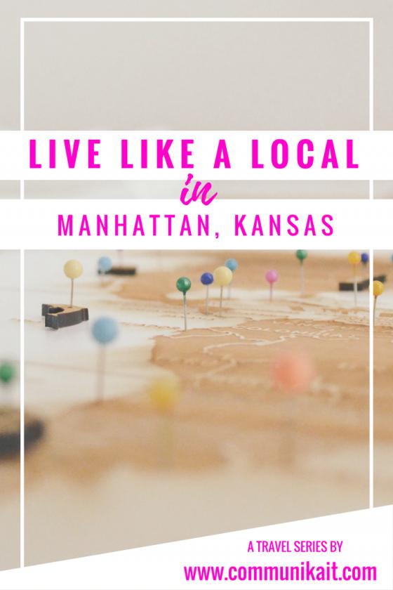 Live Like A Local: Manhattan, Kansas - Communikait