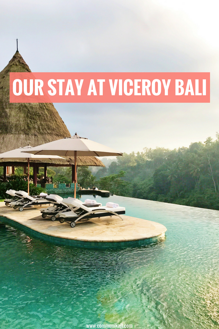 Our Stay At Viceroy Bali