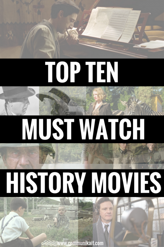 TOP TEN MUST WATCH HISTORY MOVIES - My Favorite Historical Movies - Communikait
