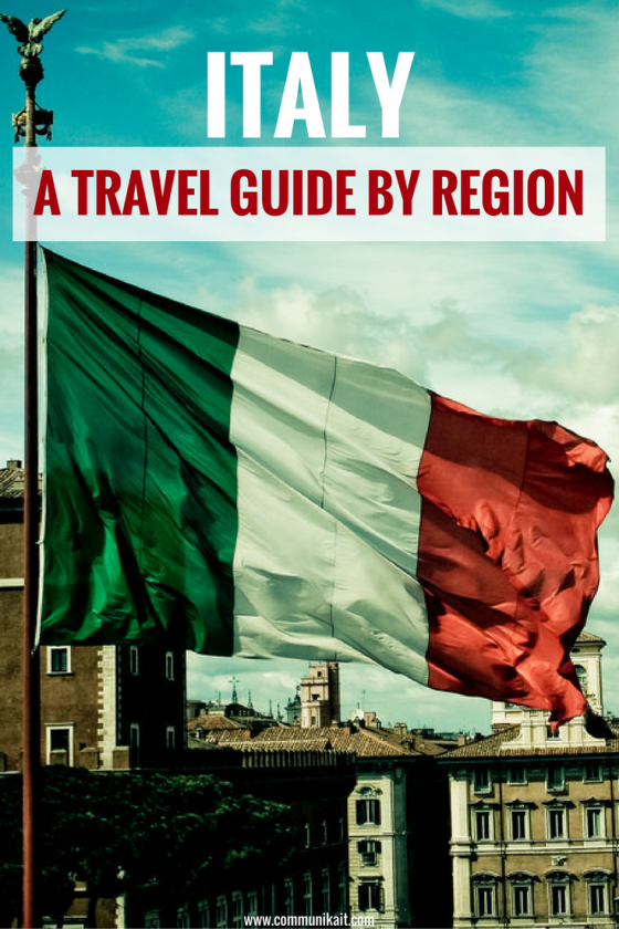Italy: A Traveler's Guide By Region - what to see, where to go and how to plan your trip to Italy to maximize your travel experience!