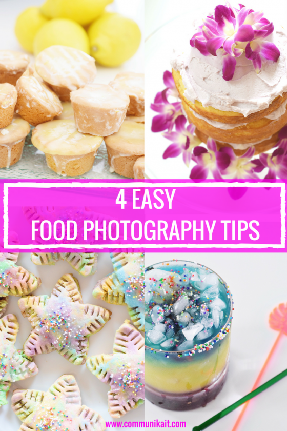 Tips For Taking Food Photos - 4 Easy Food Photography Tips - Taking Food Photos At Home - Amateur Photography Tips - How To Take Nice Food Photos - How To Style Food - Food Styling - Communikait by Kait Hanson