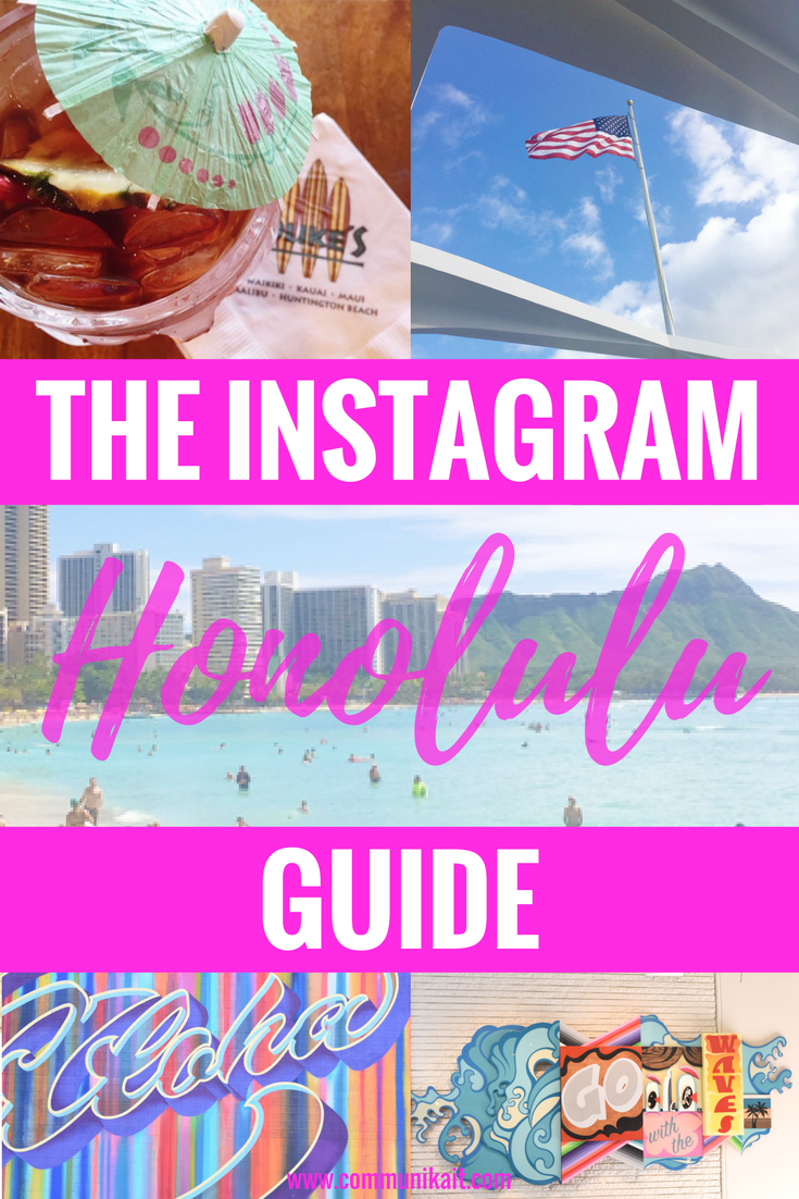 The Instagram Guide To Honolulu - Instagram Worthy Spots Honolulu - Oahu Guide For Instagram - Best Places To Take Photos Honolulu - Oahu Vacation Guide - Where To Visit Hawaii - Hawaii Itinerary - Communikait by Kait Hanson