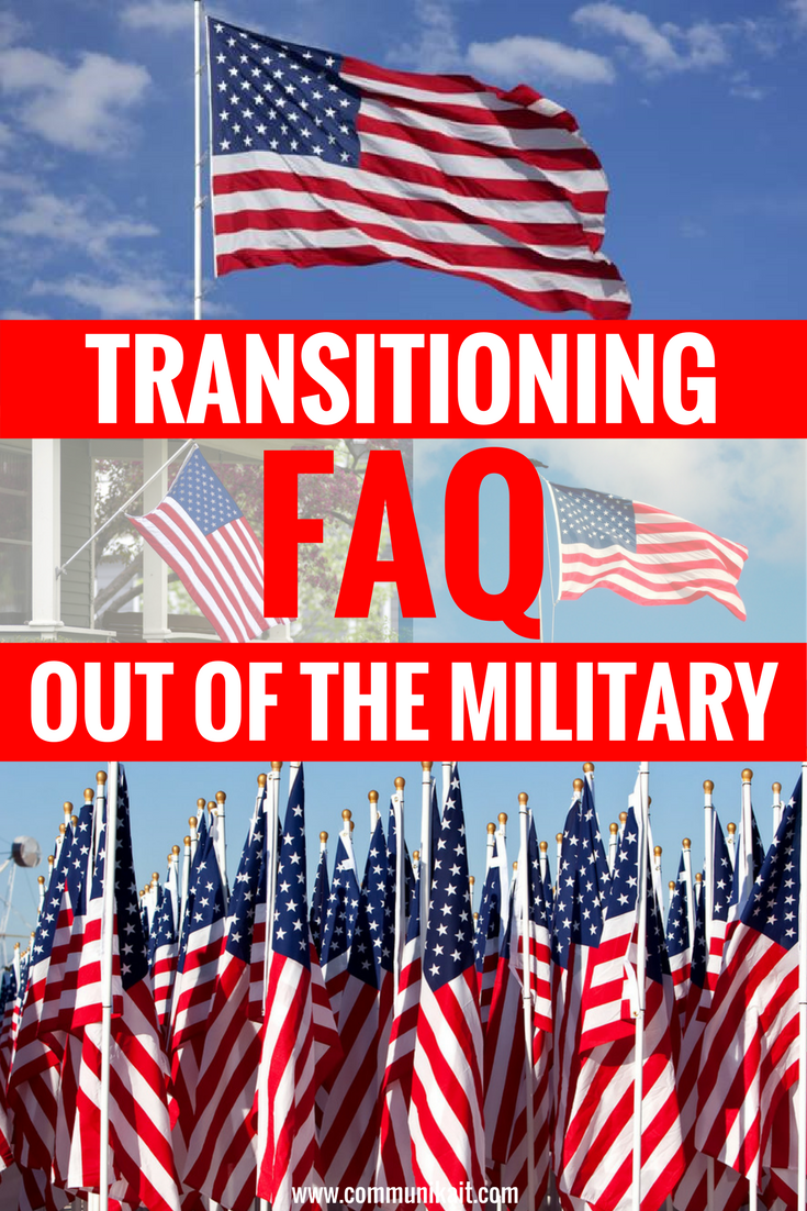 FAQ About Transitioning Out Of The Military - Leaving Active Duty Military - Communikait by Kait Hanson