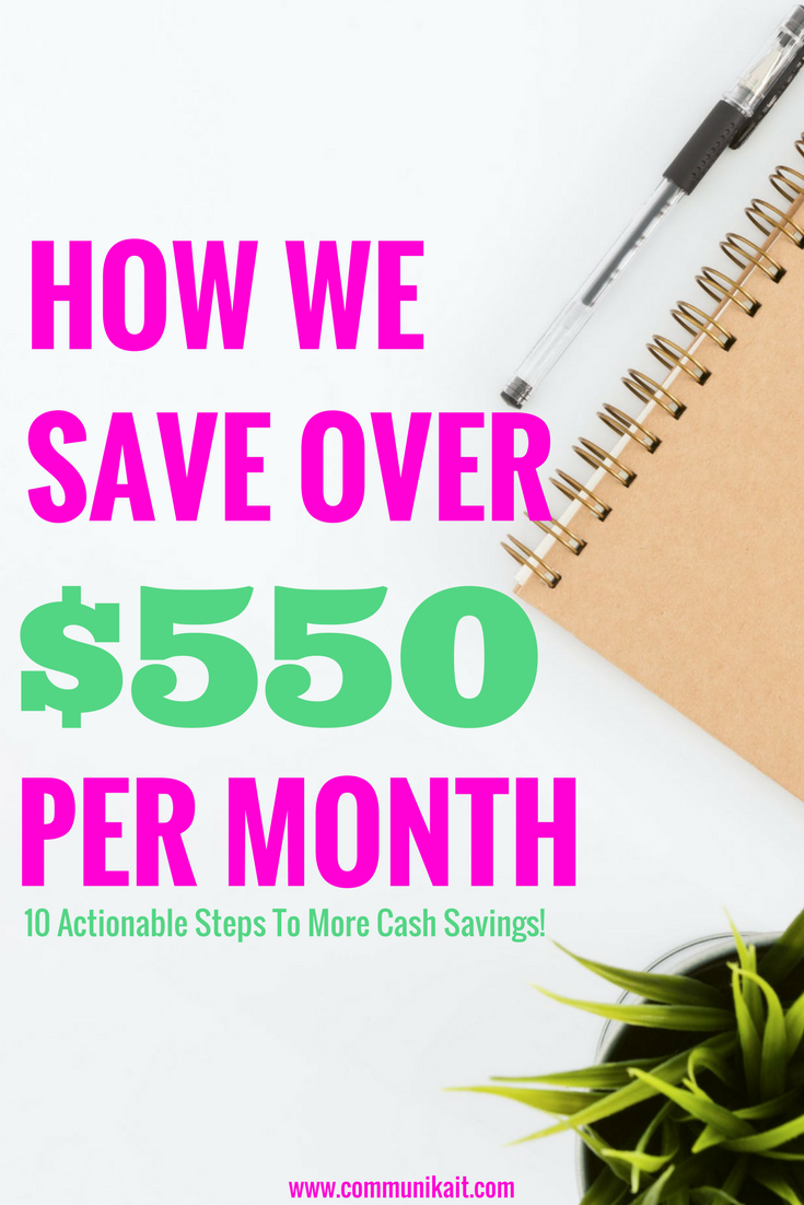 How We Save Over $550 Per Month - Budgeting Tips - How To Save Money - Financial Freedom - Budgeting How To - Communikait by Kait Hanson