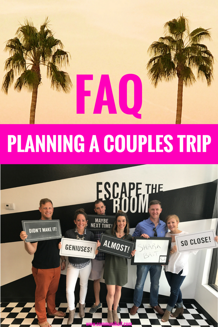FAQ: Planning A Couples Trip