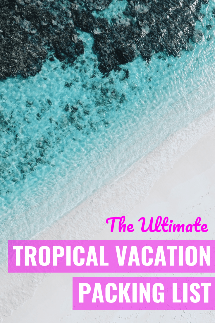 Tropical Vacation Packing List - Beach Vacation Packing List - What to pack for Hawaii - What to pack for island trip - What to pack for tropical vacation - Warm weather packing list - Tropical vacation packing list - Tropical Vacation Must-Haves - What to pack for a beach trip - Beach trip must-haves - #travel #packinglist