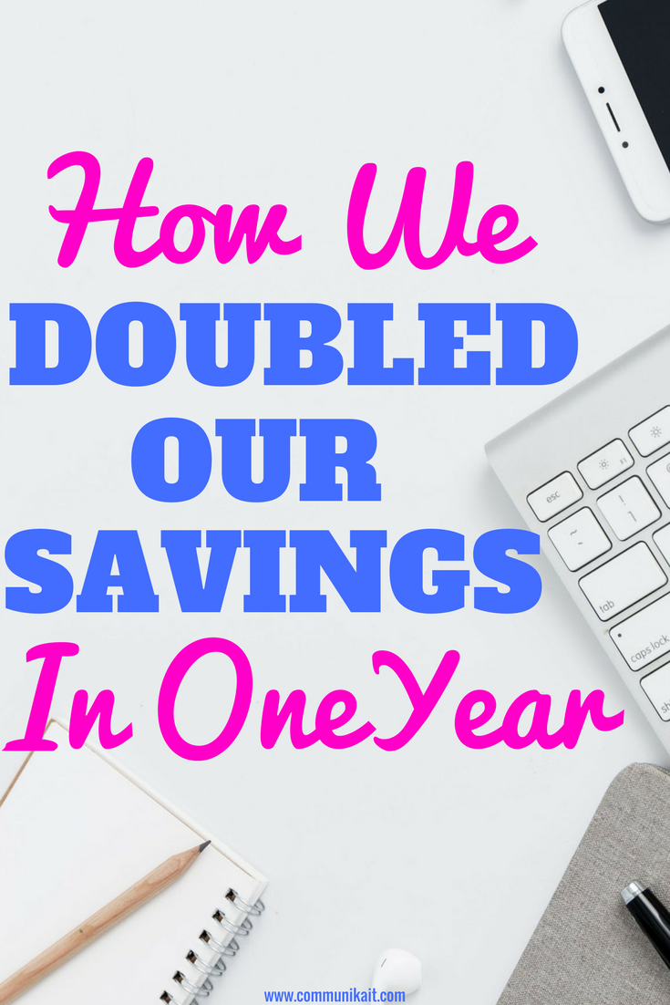 How We Doubled Our Savings Account In One Year - How To Save Money - Financial Freedom - Budgeting How To - Communikait by Kait Hanson