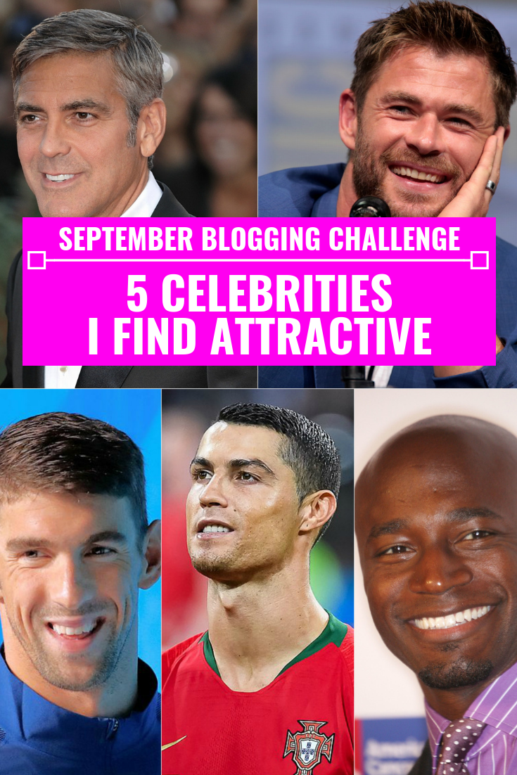 5 Celebrities I Find Attractive + Why - September Blogging Challenge - Communikait by Kait Hanson