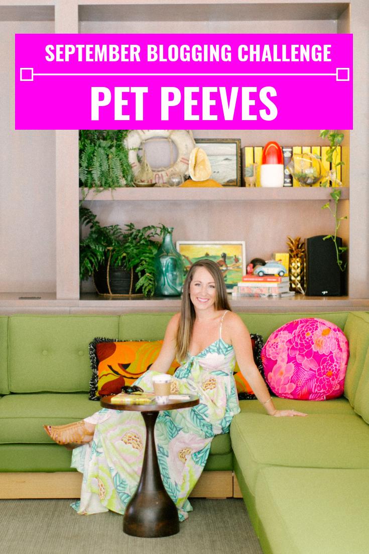 My Pet Peeves