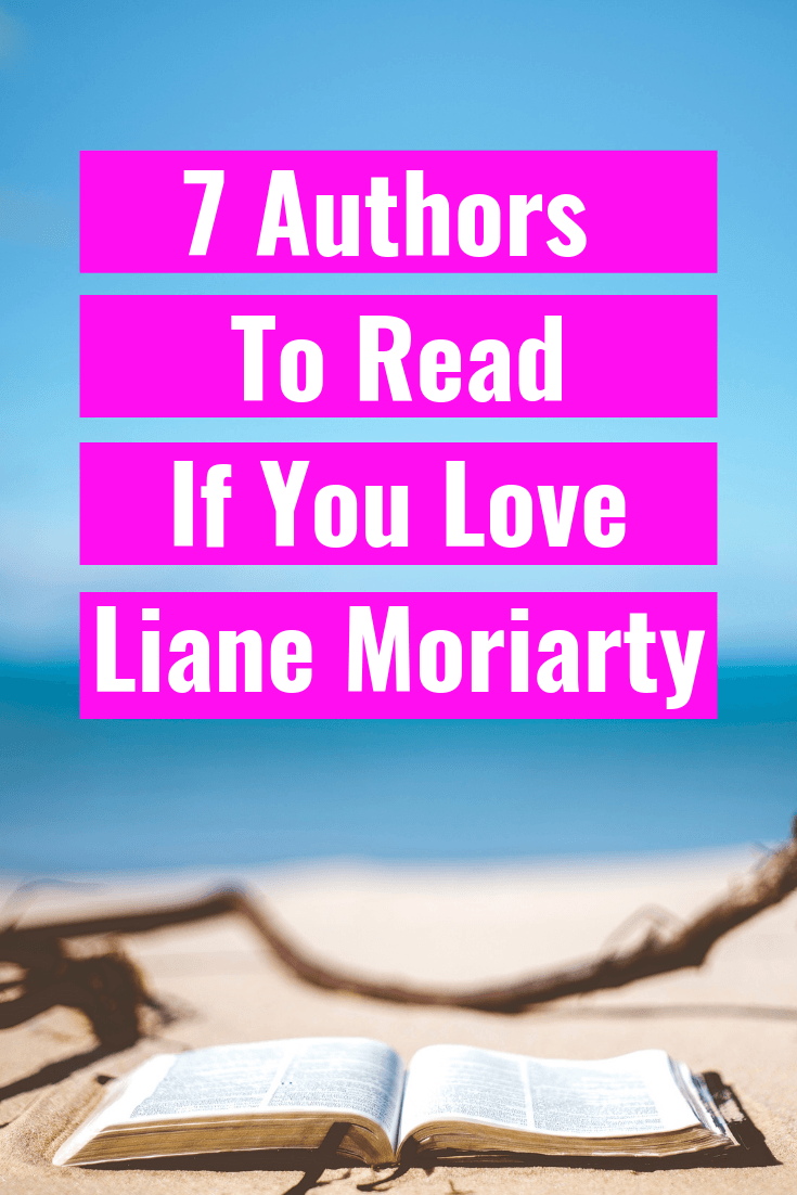 7 Authors To Read If You Love Liane Moriarty
