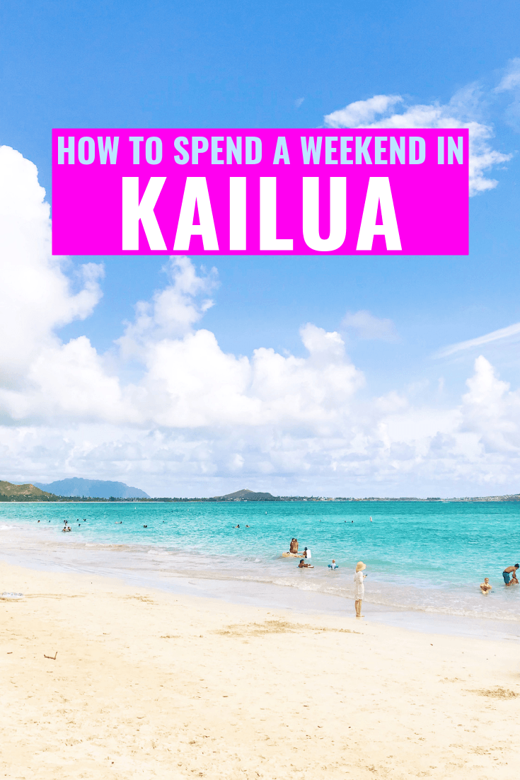 How To Spend A Weekend In Kailua