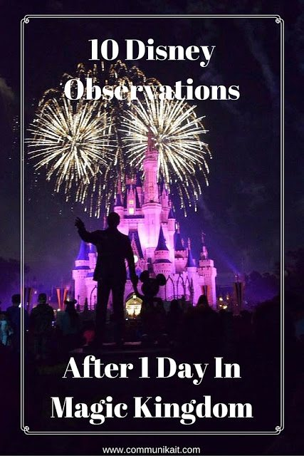 10 Disney Observations After 1 Day in Magic Kingdom