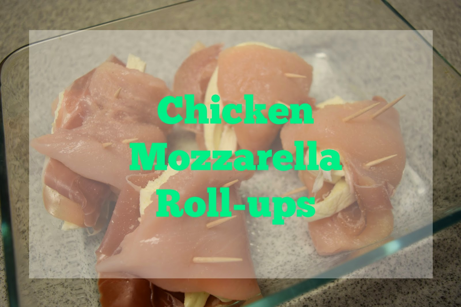 Chicken Mozzarella Roll-ups