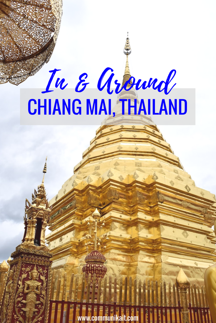Traveling In & Around Chiang Mai, Thailand