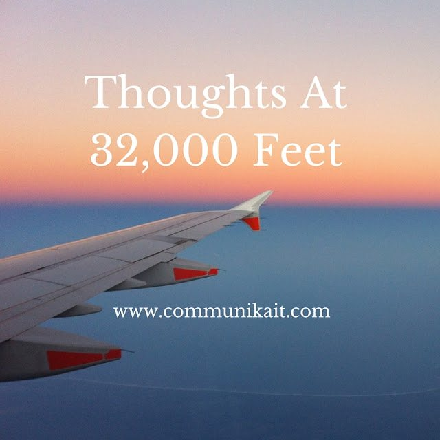 Thoughts at 32,000 Feet