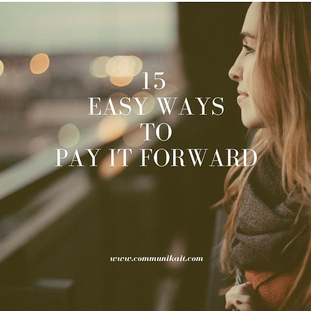 15 Easy Ways to Pay It Forward