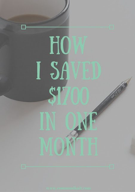 How I Saved $1700 In One Month