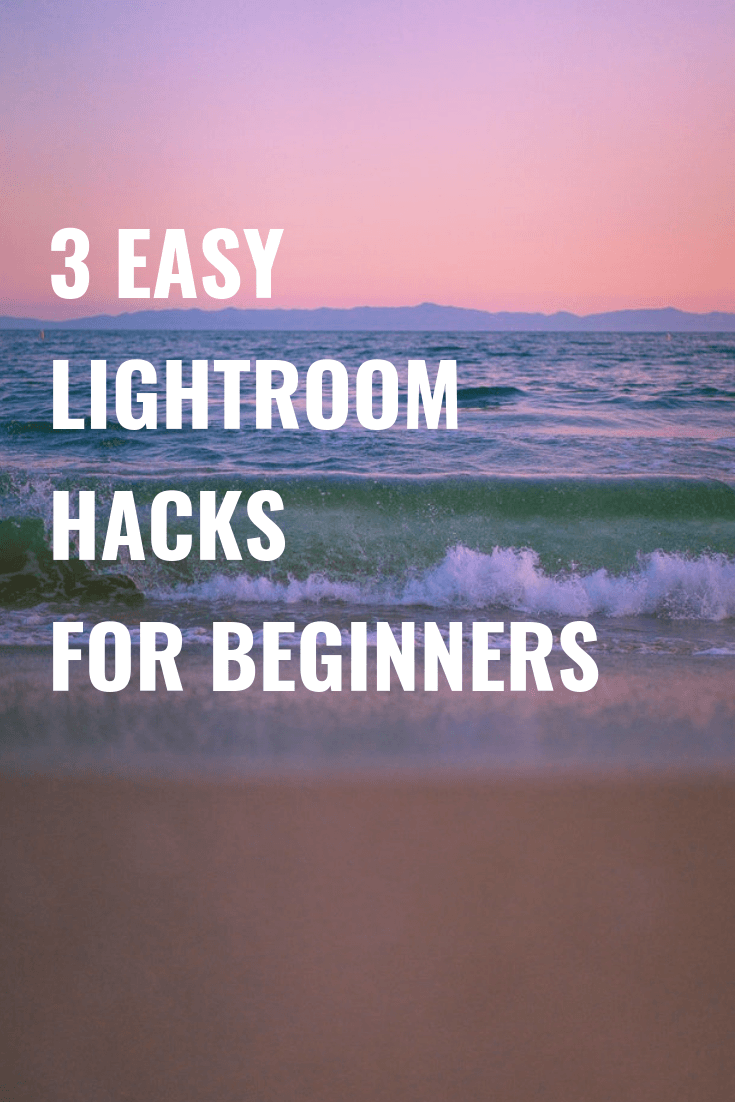 3 Lightroom Hacks Every Amateur Photographer Should Know - Lightroom Hacks.- Tips For Lightroom - How To Teach Yourself Lightroom - Lightroom for beginners - Adobe Lightroom - Adobe Lightroom Tips - Lightroom Photoshop - Photo editing tips for beginners - photo editing tips - #photography #lightroom