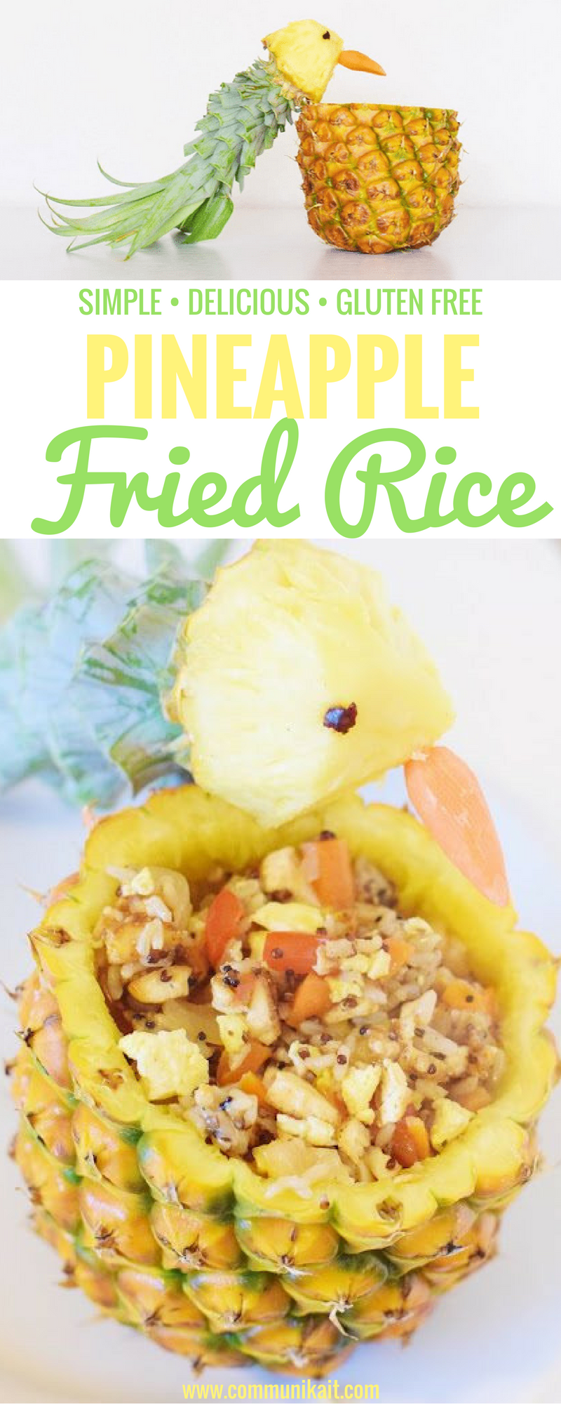 Best Ever Pineapple Fried Rice - Gluten Free Fried Rice - Vegetarian Fried Rice - Easy Pineapple Fried Rice - Recipe For Easy Friend Rice - Food Presentation Ideas - Communikait by Kait Hanson