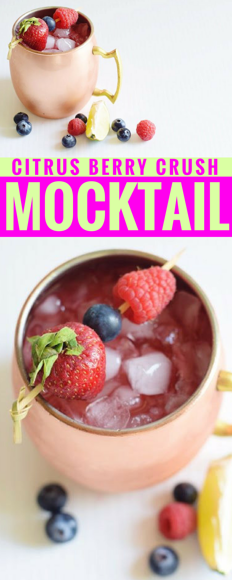 Citrus Berry Crush Mocktail - Mocktail Recipe - Mocktail Recipe Ideas - Easy Mocktail - Cocktail Ideas - La Croix - Summer Mocktail - Summer Cocktails - Berry Cocktails - Copper Mug Recipes - Communikait by Kait Hanson
