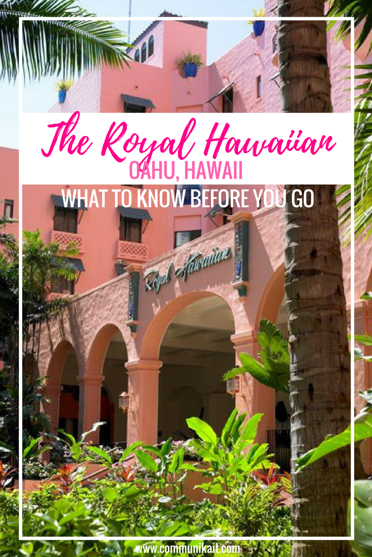 Our Stay At The Royal Hawaiian Hotel: What To Know Before You Go