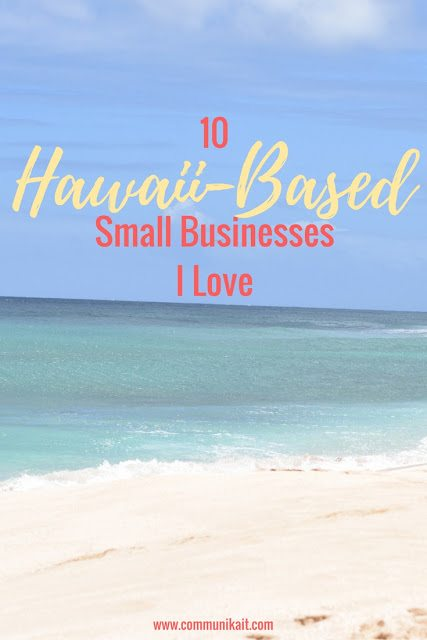 10 Hawaiian Small Businesses I Love
