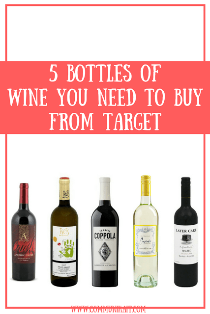 5 Bottles Of Wine I Love From Target