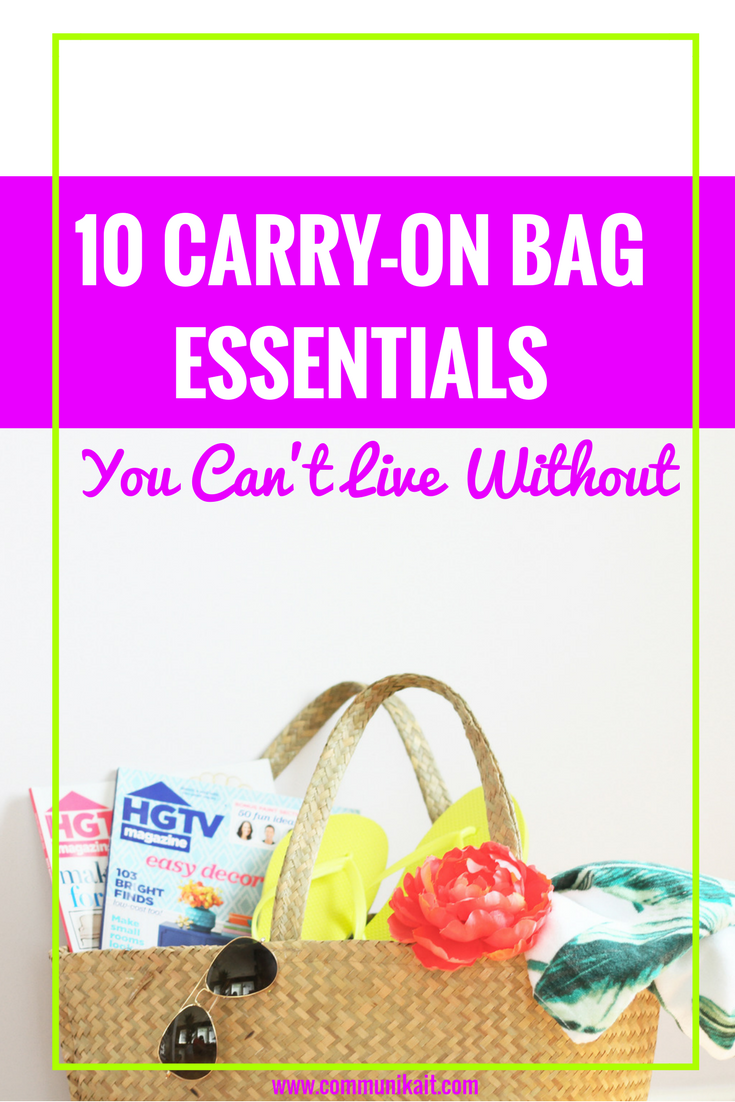 10 Carry-On Bag Essentials You Can't Live Without