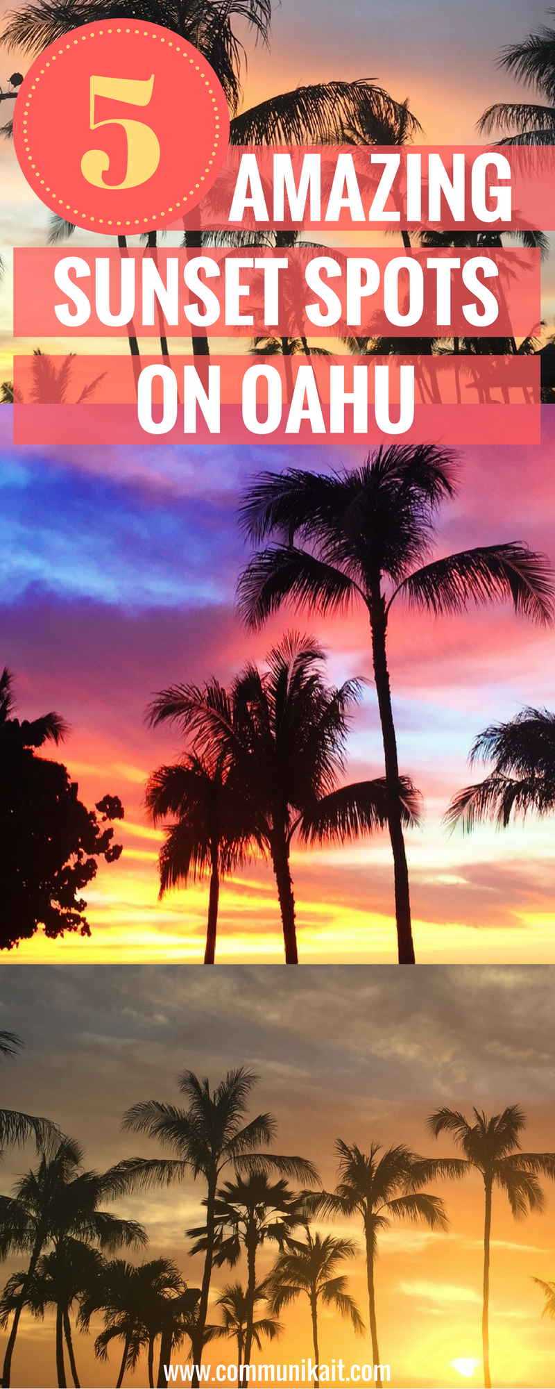 5 AMAZING PLACES TO WATCH THE SUNSET ON OAHU - Oahu Itinerary - Hawaii Itinerary - Hawaii Sunset Spot - Best Places To Visit Oahu - Hawaii Activities Free - Hawaii Vacation - To Do On Oahu - Top Oahu Activities - Communikait by Kait Hanson - Where to watch the sunset in Hawaii