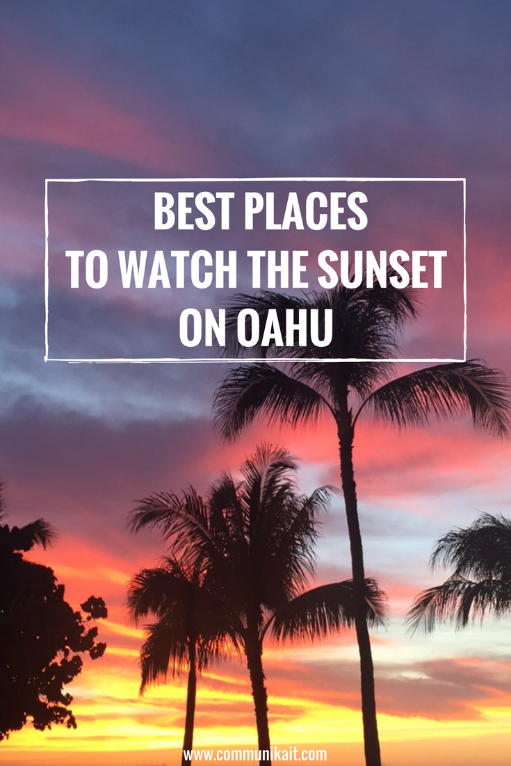 Oahu Sunset - 5 Amazing Places To Watch The Sunset Oahu