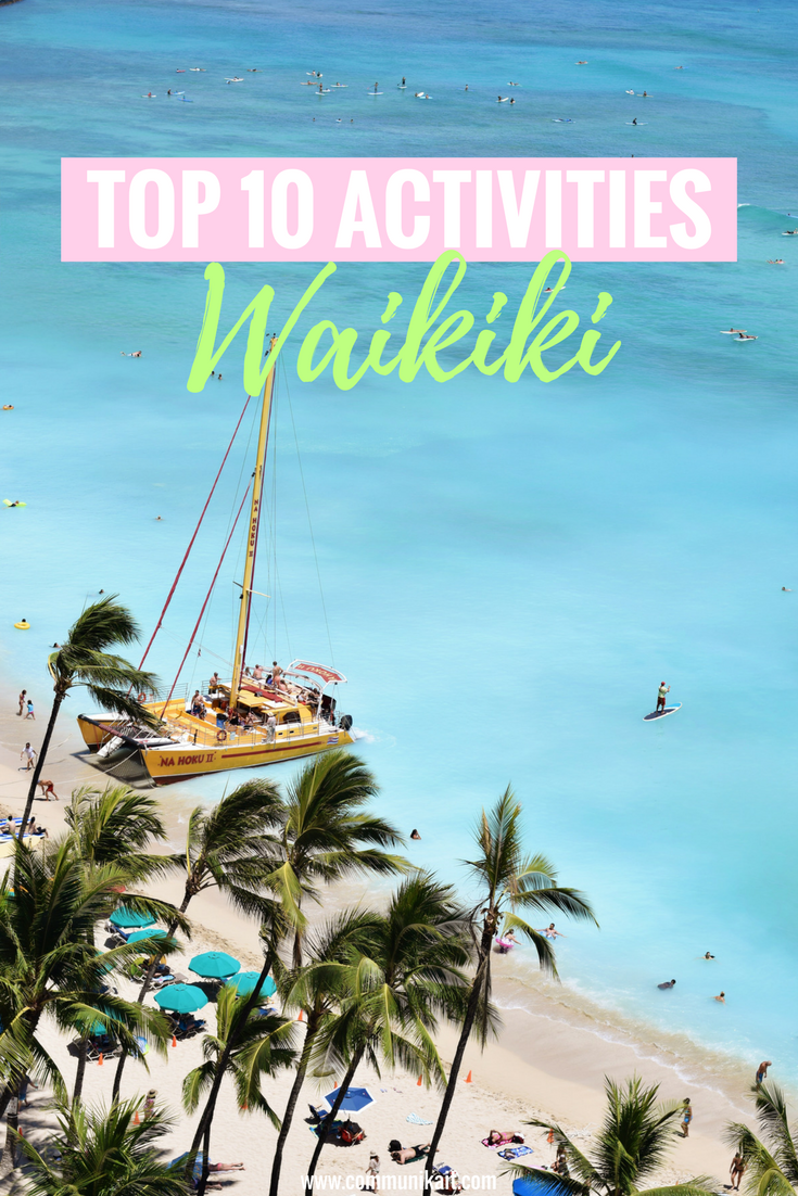 The Ultimate Guide to Waikiki - Top 10 Activities In Waikiki - Hawaii Travel Guide - Waikiki Travel Guide - What To Do On Oahu