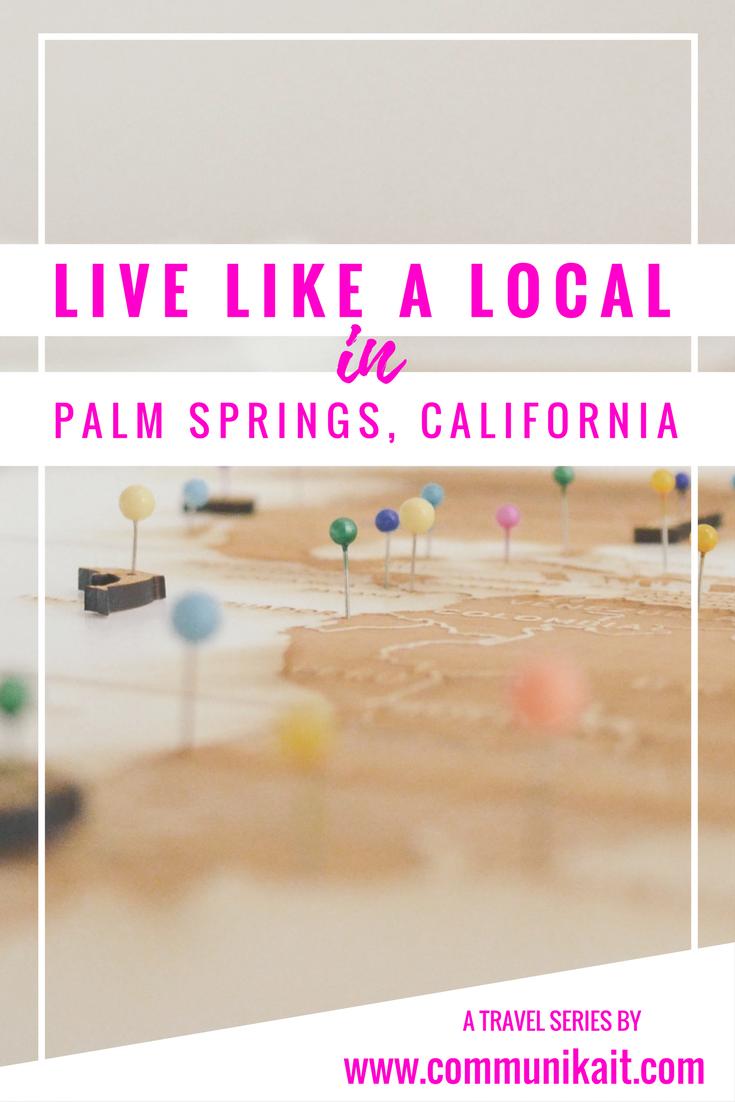 Live Like A Local: Palm Springs, California