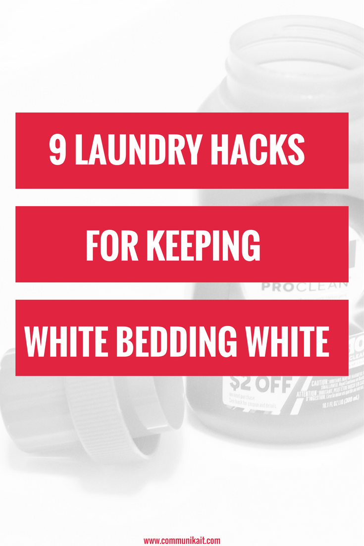 9 Laundry Hacks For Keeping White Bedding White - how to keep white clothes white - Laundry Tips - Stain Removers - Laundry Tips - Communikait By Kait Hanson