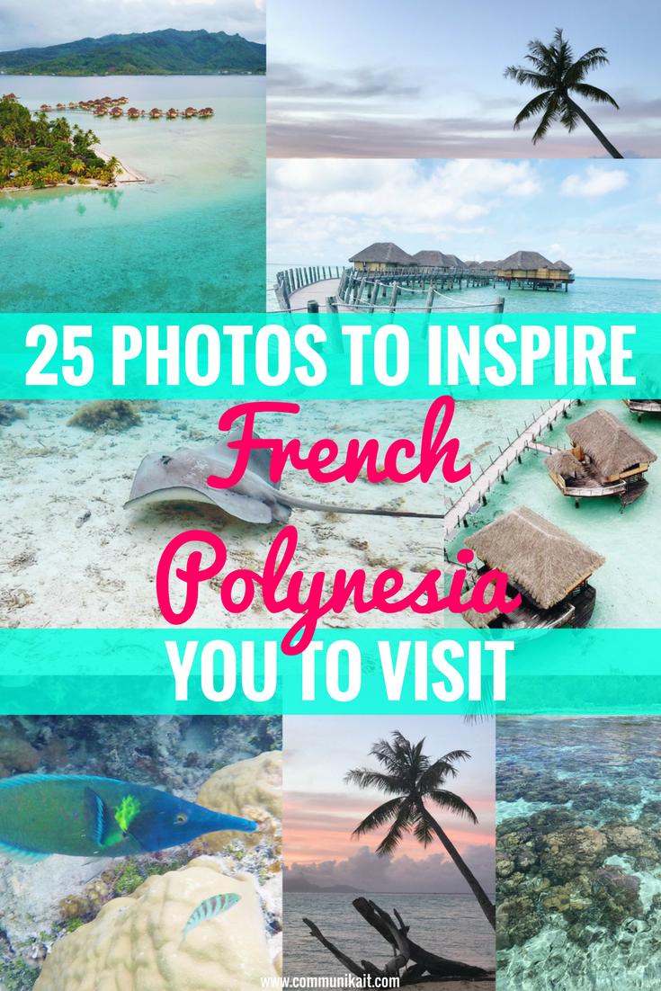 25 Photos To Inspire You To Visit French Polynesia