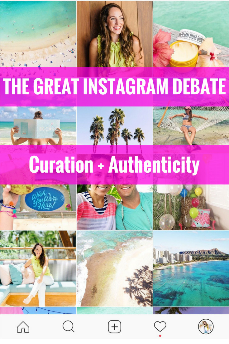 The Great Instagram Debate: Curation + Authenticity
